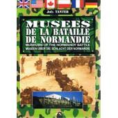 Mus�es De La Bataille De Normandie de Tanter, Jo�l