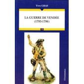 La Guerre De Vend�e - 1793-1796 de Yves Gras