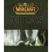 World Of Warcraft - Atlas De Burning Crusade de Collectif