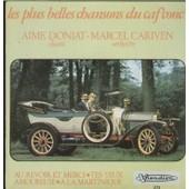Les Plus Belles Chansons Du Caf'conc' : Au Revoir Et Merci - Tes Yeux / Amoureuse - A La Martinique (Pochette Avec Voiture Ancienne) - Doniat, Aim�