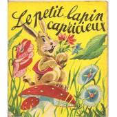Le Petit Lapin Capricieux - N�17 De La Collection F�eries de Collectif, Collection F�eries