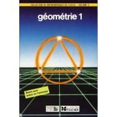 Geometrie 1 Bases Pour Entrer En Terminale Vol 3 de J Colome