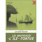 Les Naufrag�s De L'�le De La Tortue de Rozier, Jacques
