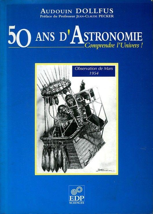 50 ANS D'ASTRONOMIE . COMPRENDRE L'UNIVERS
