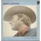 La Terre Promise - L'histoire De Bobby Mcgee, Je T'aime � L'infini, Hey Lonely Lady, C'est Bon, Les Larmes De Belinda, Quand Je Reviendrai, La Premi�re Fois, Tout Ce Que Tu Veux ... - Johnny Hallyday