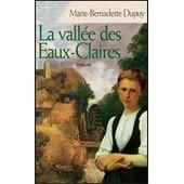 La Vallee Des Eaux Claires de marie-bernadette dupuy