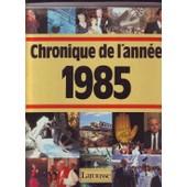 Chronique Du 20 Eme Siecle 1985 de Collectif