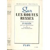 Sur Les Routes Russes, Trois Ans De Guerre En Russie Par Une Am�ricaine 1941-1944 de Wettlin, Margaret
