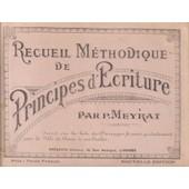 Recueil M�thodique De Principes D'�criture de p. meyrat