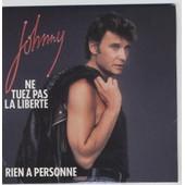 Johnny Hallyday Cd Single Ne Tuez Pas La Libert� / Rien � Personne