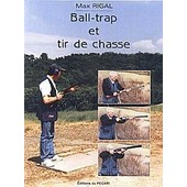 Ball-Trap Et Tir De Chasse de Max Rigal