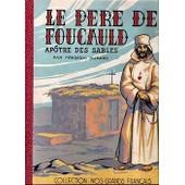 Le Pere De Foucauld Apotre Des Sables de Duparc Frederic