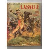 Le Général Comte Charles LASALLE, premier cavalier de l'Empire (1775-1809)