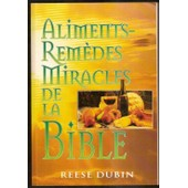 Aliments Remedes Miracles De La Bible de Dubin, Reese