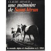 Une M�moire De Saint-V�ran. Vie Traditionnelle Et Patois Queyrassins. Le Monde Alpin Et Rhodanien N�3 de claude arnaud