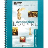 Destination Louvre - Guide C�t� Denon de Collectif