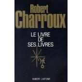 Le Livre De Ses Livres de Robert Charroux