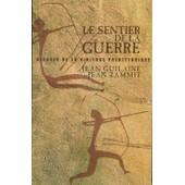 Le Sentier De La Guerre - Visages De La Violence Pr�historique de jean guilaine