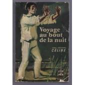 Voyage Au Bout De La Nuit de Louis Ferdinand C�line