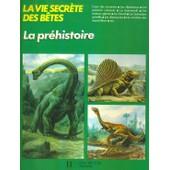 La Vie Secrete Des Betes. La Prehistoire de Cuisin Michel