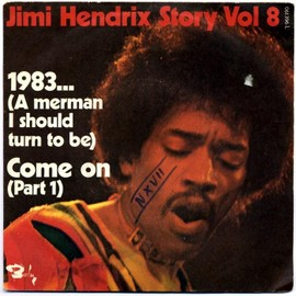 Jimi Hendrix Story Vol 8 1983 (A Merman I Should Turn To Be) + Come On Part 1