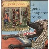 Le Petit Chaperon Rouge / Le Petit Poucet D'apr�s Perrault (17cm) - Jacques Fabbri Et La Compagnie Du Tourne-Conte (Jacqueline Nigay, Linette Lemercier, Nelly Delmas, Nicole Riche, Jany Lecoeur, Yves Duchateau, Jean Gras)