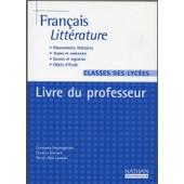 Fran�ais Litt�rature Classes Des Lyc�es - Livre Du Professeur de Christophe Desaintghislain