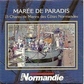 Maree De Paradis 15 Chants De Marins Des Cotes Normandes - Collectif