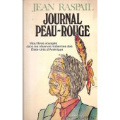 Journal Peau-Rouge. Mes Libres Voyages Dans Les R�serves Indiennes Des Etats-Unis D'am�rique. de jean raspail