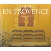 L'art De Vivre En Provence de Deux, Pierre