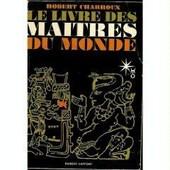Le Livre Des Ma�tres Du Monde. de robert charroux