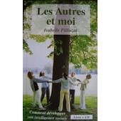 Les Autres Et Moi - Comment D�velopper Son Intelligence Sociale - Livre Et Cd Audio de isabelle filliozat