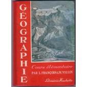 Premier Livre De G�ographie. Cours �l�mentaire de FRAN�OIS Louis