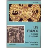 Les Francs � L'origine De La France de Feffer, Laure-Charlotte & P�rin, Patrick