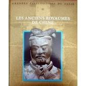 Les Anciens Royaumes De Chine de Collectif