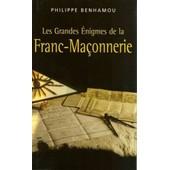 Les Grandes �nigmes De La Franc-Ma�onnerie de Benhamou, Philippe