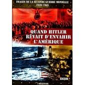 Images De La Seconde Guerre Mondiale - Quand Hitler R�vait D'envahir L'am�rique de Getty, Hulton