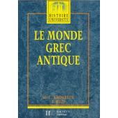 Le Monde Grec Antique - Des Palais Cr�tois � La Conqu�te Romaine de Marie-Claire Amouretti