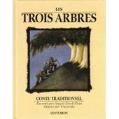 Les Trois Arbres - Conte Traditionnel de Angela Hunt