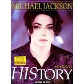 Michael Jackson: Making History de Adrian Grant