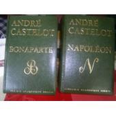 Napoleon Bonaparte - 2 Tomes de andr� castelot