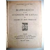 Marrakech Ou Les Seigneurs De L'atlas de JEROME ET JEAN THARAUD