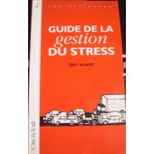 Guide De La Gestion Du Stress de Claude Albert