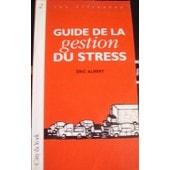 Guide De La Gestion Du Stress de Claude Albert