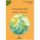 La Face De La Terre - �l�ments De G�ographie de Philippe Pinchemel