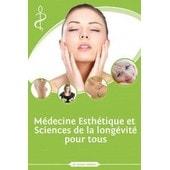M�decine Esth�tique Et Sciences De La Long�vit� Pour Tous de Morin, Daniel