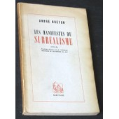 Les Manifestes Du Surr�alisme. Suivis De Prol�gom�nes � Un Troisi�me Manifeste Du Surr�alisme Ou Non. de BRETON Andr�