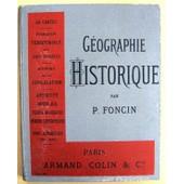 Geographie Historique, Resumant L'histoire De La Formation Territoriale Des Pays Civilises Et L'histoire De La Civilisation de Foncin, P.
