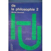 De La Philosophie - N� 2 - De La Philosophie de michel gourinat