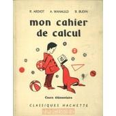 Mon Cahier De Calcul - Cours �l�mentaire de Ardiot, R.